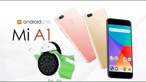 Xiaomi rolls out stable version of Android 8.0 Oreo for Mi A1